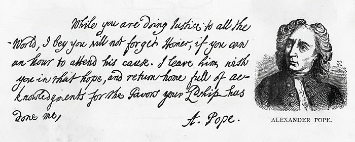 Handwriting and signature of Alexander Pope from a letter to Lord Halifax asking him not to forget his translation of Homer, which he had given to Lord Halifax prior to publication and thanking him fo by Alexander Pope